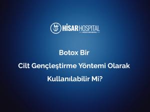 botox bir cilt genclestirme yontemi olarak kullanilabilir mi 1