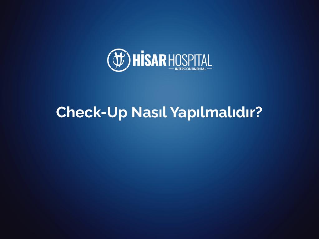 Check-up nasıl yapılmalıdır?