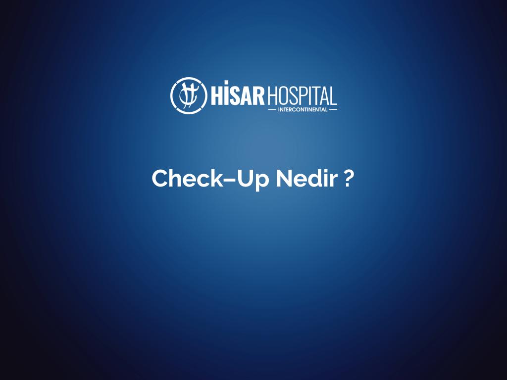 Check-up nedir ?