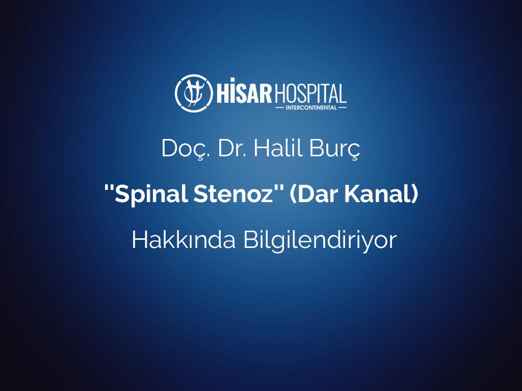 """Doç. Dr. Halil Burç """"Spinal Stenoz"""" (Dar Kanal) Hakkında Bilgilendiriyor"""
