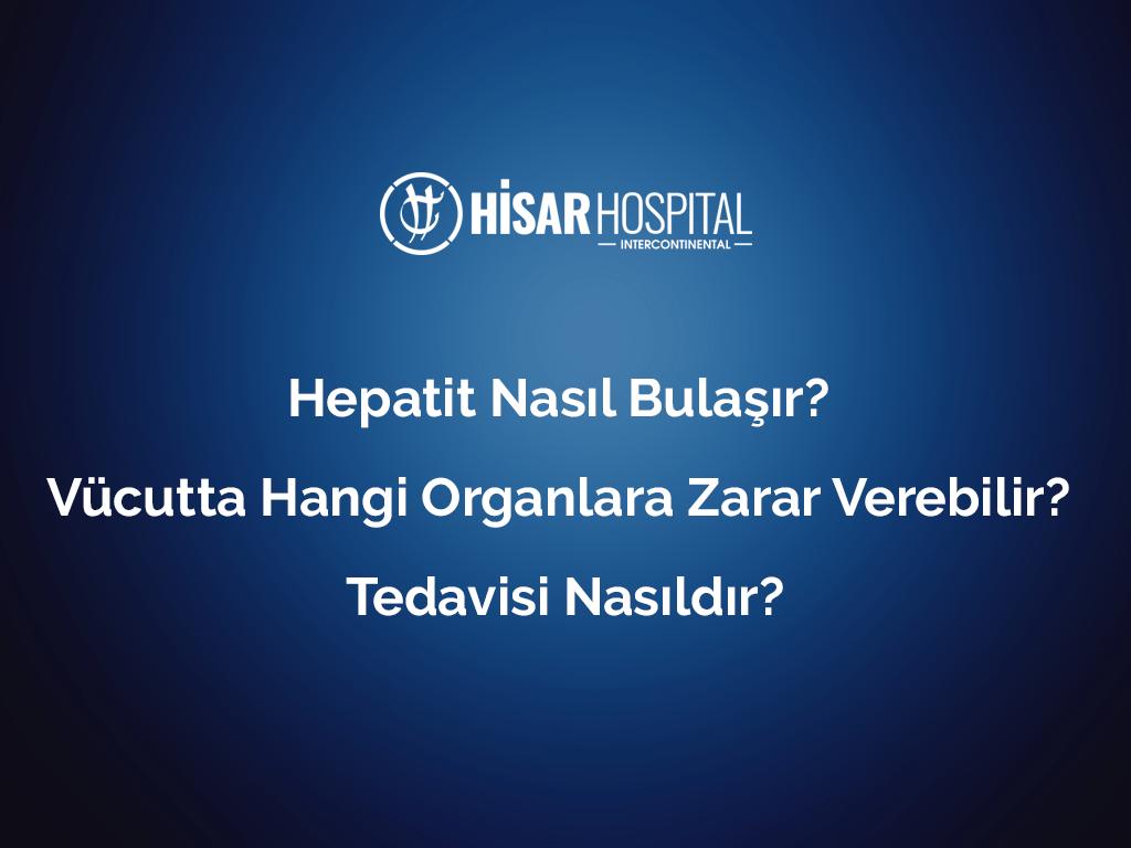 Hepatit nasıl bulaşır? Vücutta hangi organlara zarar verebilir? Tedavisi nasıldır?