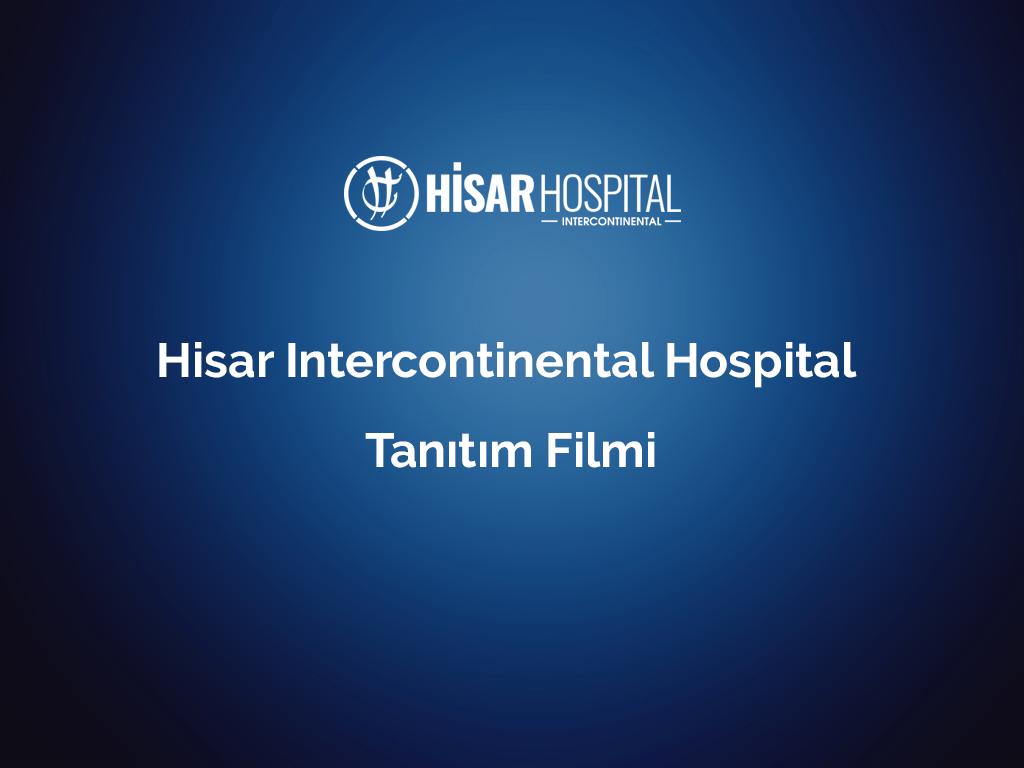 Hisar Intercontinental Hospital Tanıtım Filmi
