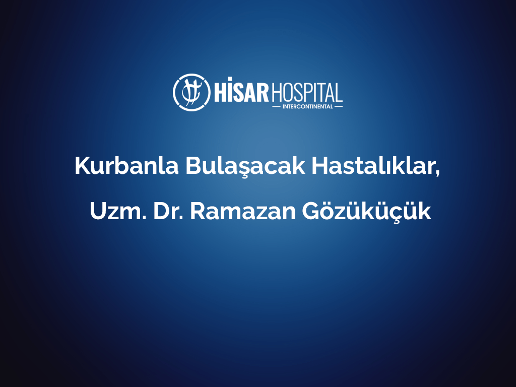 Kurbanla bulaşacak hastalıklar, Uzm. Dr. Ramazan Gözüküçük