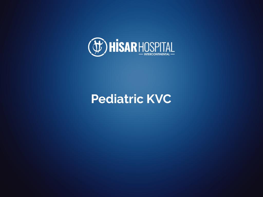 Pediatric KVC