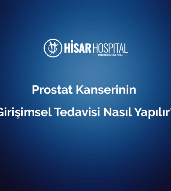 prostat kanserinin girisimsel tedavisi nasil yapilir 1