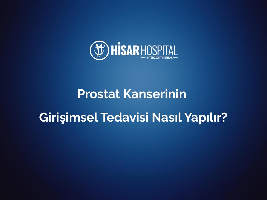 Prostat kanserinin girişimsel tedavisi nasıl yapılır?
