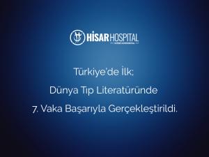 turkiyede ilk dunya tip literaturunde 7 vaka basariyla gerceklestirildi 1