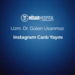 uzm dr gulen usanmaz instagram canli yayini 1